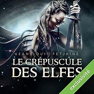 Le crépuscule des elfes (La trilogie des elfes 1) Audiobook