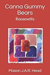 Canna Gummy Bears: Roosevelts Paperback