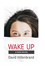 Wake Up: A Classic Old-school Gothic Novella Paperback