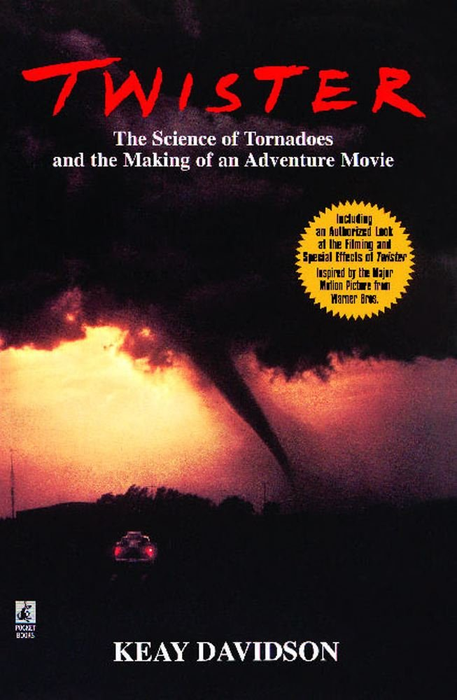 Twister The Science Of Tornadoes And The Making Of An Adventure Movie Davidson Keay 9780671000295 Amazon Com Books