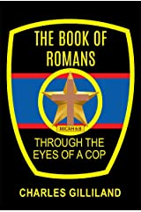 The Book of Romans Through the Eyes of a Cop Kindle Edition