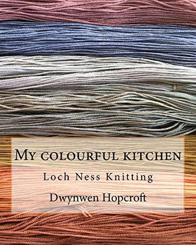 Natural Yarn Dyes (My colourful kitchen: Loch Ness Knitting)