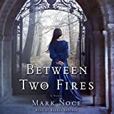 Between Two Fires: A Novel