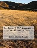 """The Eight """"I AM"""" Statements in the Gospel of John"""