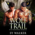 Wolf Trail Audiobook by Sy Walker Narrated by David Ross