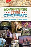 Adventures Around Cincinnati, Laura Hoevener and Terri Weeks, 0615482775