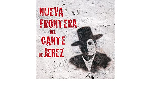 Nueva Frontera Del Cante De Jerez 2008 de Various artists en Amazon Music - Amazon.es