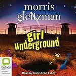 Girl Underground | Morris Gleitzman
