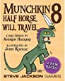 Munchkin 8 Half Horse, Will Travel Card Game