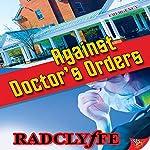 Against Doctor's Orders |  Radclyffe