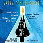 FBI Girl: How I Learned to Crack My Father's Code with Love | Maura Conlon-McIvor