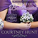 Forever a Bridesmaid: Always a Bridesmaid, Book 1 Audiobook by Courtney Hunt Narrated by Elizabeth Klett