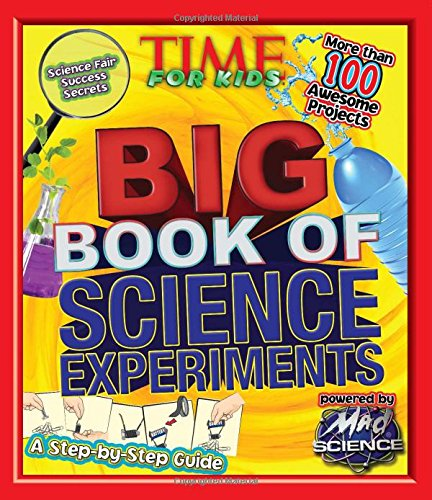 TIME For Kids Big Book of Science Experiments A step-by-step guide