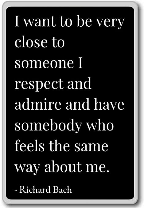 Amazon.com: I want to be very close to someone I respect a ...