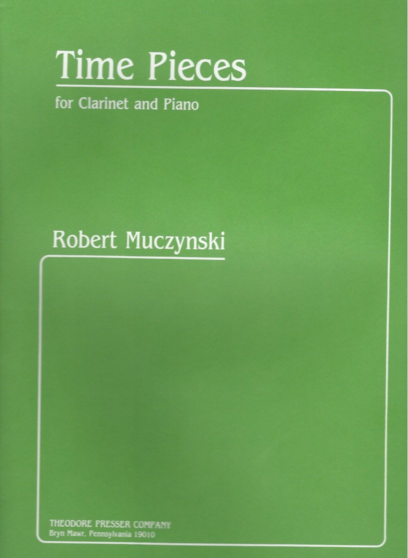 Time Pieces for Clarinet and Piano - Robert Muczynski