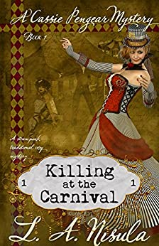 Killing at the Carnival (Cassie Pengear Mysteries Book 1) (English Edition) de [Nisula, L. A.]