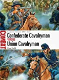 img - for Confederate Cavalryman vs Union Cavalryman: Eastern Theater 1861-65 (Combat) book / textbook / text book