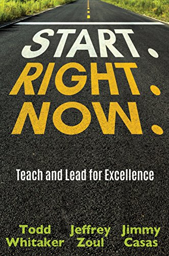 Start. Right. Now.: Teach and Lead for Excellence cover