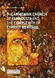 img - for The Armenian Church of Famagusta and the Complexity of Cypriot Heritage: Prayers Long Silent (Mediterranean Perspectives) book / textbook / text book