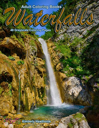 Adult Coloring Books Waterfalls 48 Grayscale Coloring Pages: Beautiful grayscale images of waterfall by Kimberly Hawthorne