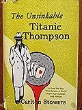 The Unsinkable Titanic Thompson, Carlton Stowers, 089015340X