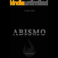 O suave tom do abismo: Absorção (livro 1)