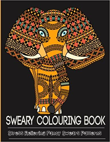 sweary colouring book adult colouring book featuring over 25 pages of stress relieving fancy swear patterns