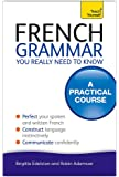 French Grammar You Really Need To Know: Teach Yourself (Teach Yourself Grammar)