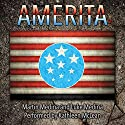 Amerita Audiobook by Martin Medina, Luke Medina Narrated by Kathleen A McLean