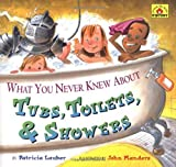 What You Never Knew about Tubs, Toilets, and Showers, Patricia Lauber, 0689824203