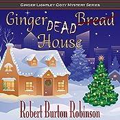 Ginger Dead House: Ginger Lightley Short Novel Mystery Series, Book 2 | Robert Burton Robinson