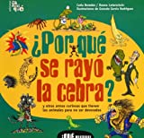 img - for Por Que Se Rayo La Cebra?/ Why Do Zebras Wear a Prison Uniform?: y otras armas curiosas que tienen los animales para no ser devorados / and other ... Bestias! / What Beasts!) (Spanish Edition) book / textbook / text book