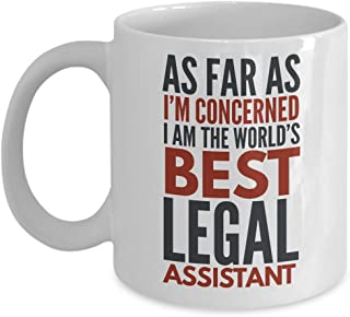sdhknjj Legal Assistant Mug As Far As I'm Concerned I Am The World's Best Legal Assistant Funny Coffee Mug Gift With Sayings Quotes