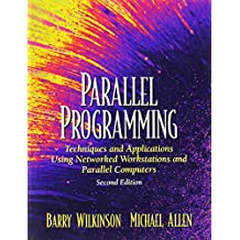 Parallel Programming: Techniques and Applications Using Networked Workstations and Parallel Computers (2nd Edition)