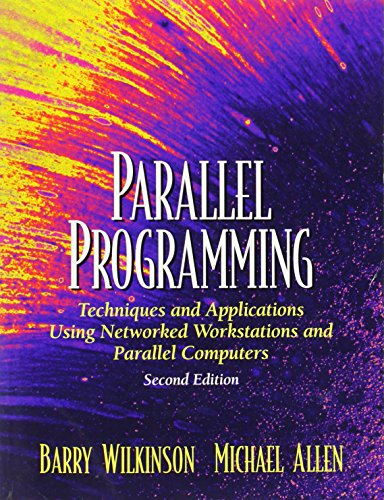 Parallel Programming: Techniques and Applications Using Networked Workstations and Parallel Computers (2nd Edition) by Pearson