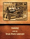 img - for Cooking with the Texas Poets Laureate book / textbook / text book