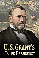 U. S. Grant's Failed Presidency Paperback