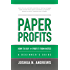 Paper Profits:How to Buy and Profit from Notes: A Beginner's Guide: Learn the nuts and bolts essentials of owning mortgage notes