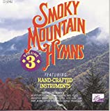 Smoky Mountain Hymns, Vol. 3