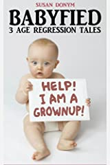 Babyfied: 3 Age Regression Tales