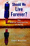 Should We Live Forever?