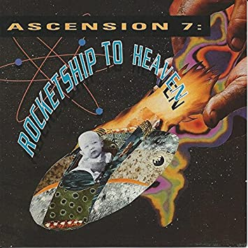 Ascension 7: Rocketship To Heaven