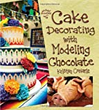 Cake Decorating with Modeling Chocolate, Kristen Coniaris, 0988645408
