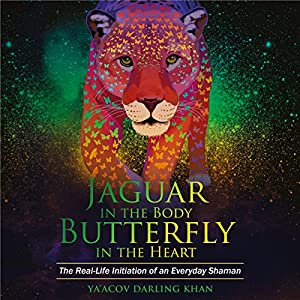 Jaguar in the Body, Butterfly in the Heart Audiobook
