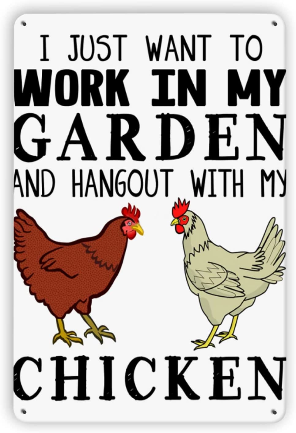Fesy I Just Want to Work in My Garden and Hangout with My Chicken Metal Signs,Chicken Yard Signs Chicken Coop Decor Farmhouse Sign 8 X 12 Inches