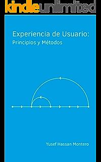 Experiencia de Usuario: Principios y Métodos (Spanish Edition)