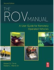 The Rov Manual: A User Guide for Remotely Operated Vehicles