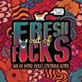 Swear Word Adult Coloring Book: Fresh Out of F*cks: An Irreverent & Hilarious Antistress Sweary Adult Colouring Gift Featuring Funny Modern ... Mindful Meditation & Stress Relief)