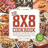 The 8x8 Cookbook: Square Meals for Weeknight Family Dinners, Desserts and More--In One Perfect 8x8-Inch Dish