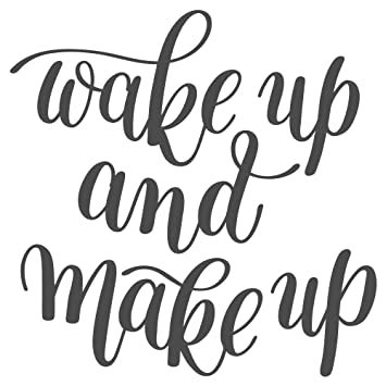 Wandtattoo Spruch auf Englisch Wake up and make up Wanddeko ...